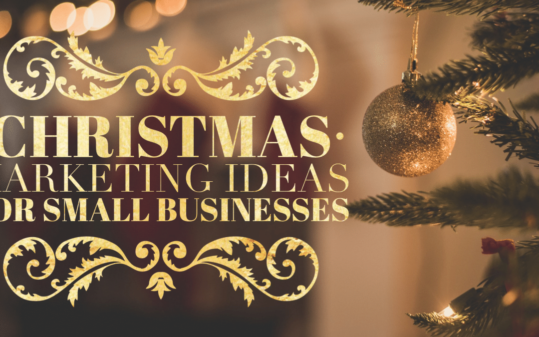 Christmas Marketing Ideas for Small Businesses!